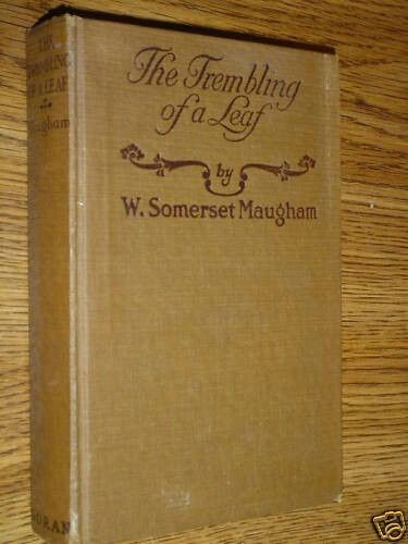 The trembling of a leaf Somerset Maugham
