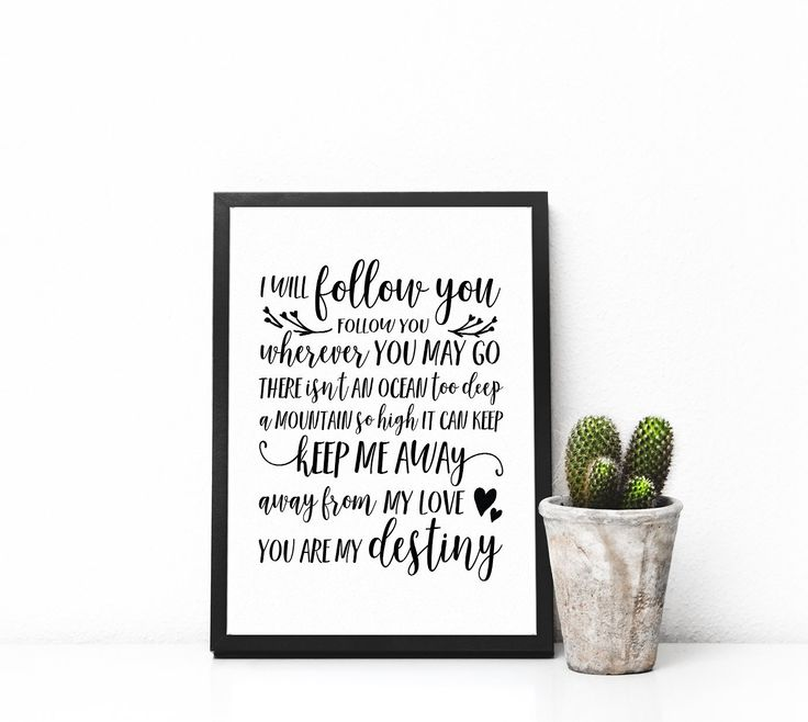 "I Will Follow You- Toulouse Song Lyrics Poster, You are my Destiny, Gift for Him, Gift for Her, Sister Act, Anniversary Gift, Wedding Gift. Beautiful song lyrics make for a perfect gift for a loved one! Made popular by Toulouse and Sister Act. **Please note that the frame is NOT INCLUDED ** MAT IT: We also offer a matted option for our smaller sizes (5x7"" and 8x10""). If you select this option, we will center your print on a professional mat, and finish it off with a firm backing board…"