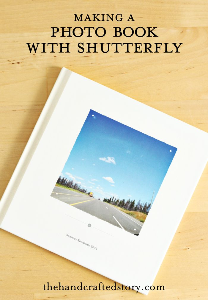 Making a photo book with Shutterfly. From The Handcrafted Story.