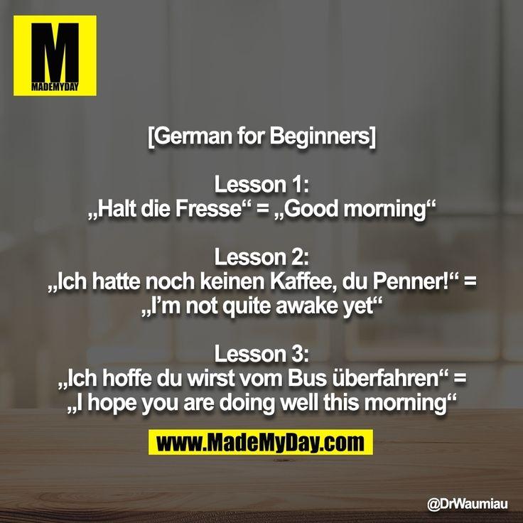 If u know a little German like I do , u find this too hilarious. Like I did😂😂😂😂😂