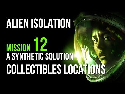 Alien Isolation Mission 12 Collectibles Locations Guide – VGFAQ
