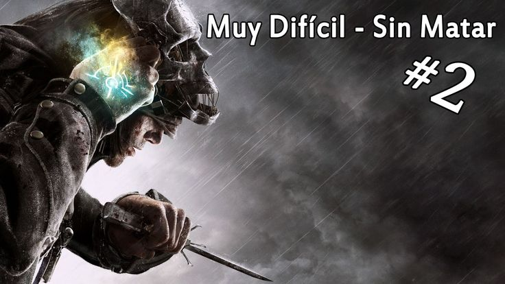 Dishonored GOTY Edition   Let's Play en Español   Capitulo 2