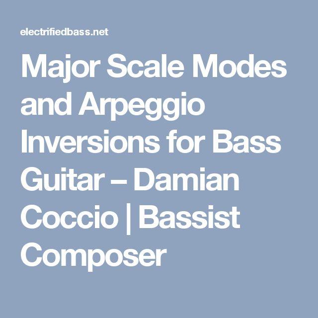 Major Scale Modes and Arpeggio Inversions for Bass Guitar – Damian Coccio | Bassist Composer