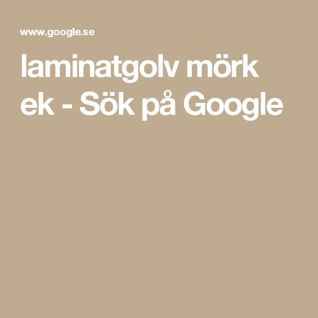 laminatgolv mörk ek - Sök på Google