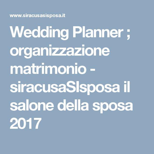 Wedding Planner ; organizzazione matrimonio - siracusaSIsposa il salone della sposa 2017
