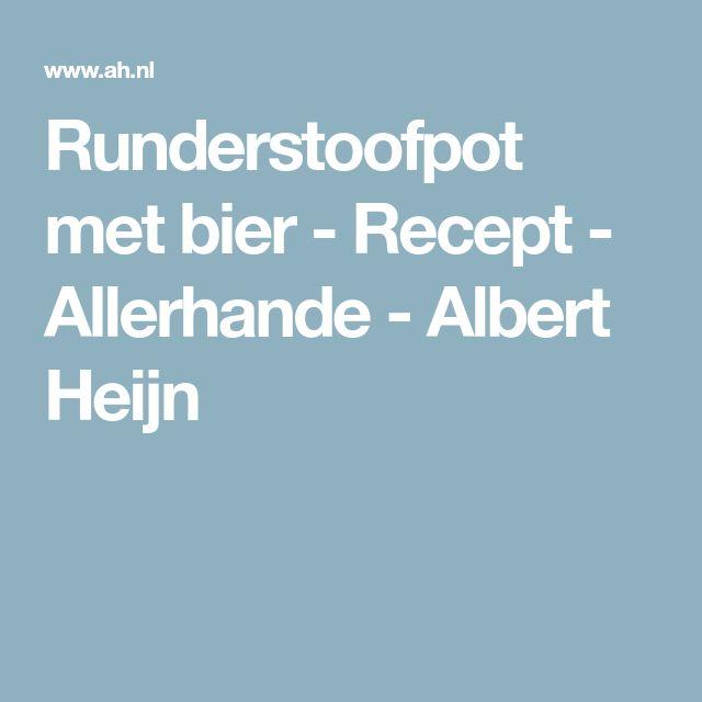 Runderstoofpot met bier - Recept - Allerhande - Albert Heijn