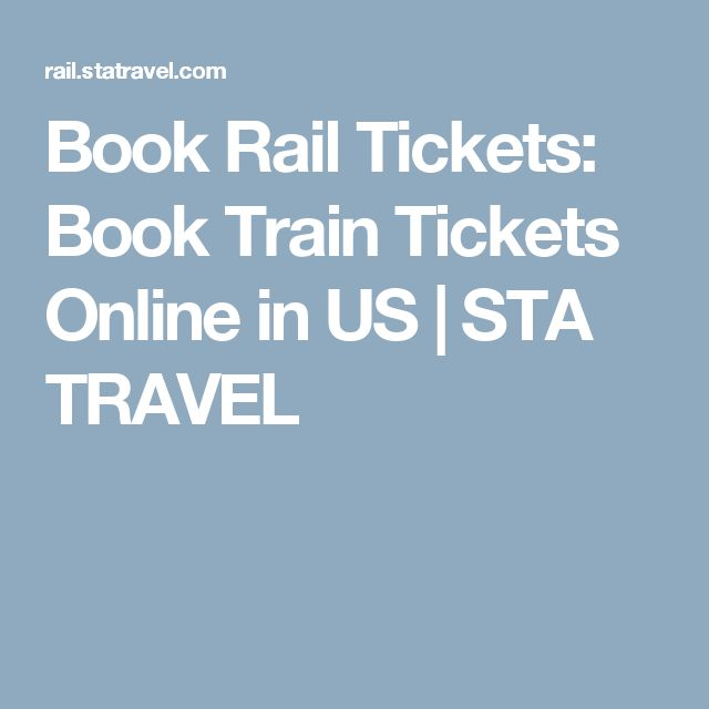 Book Rail Tickets: Book Train Tickets Online in US | STA TRAVEL