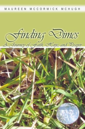 Finding+Dimes:+A+Journey+of+Faith,+Hope,+and+Prayer