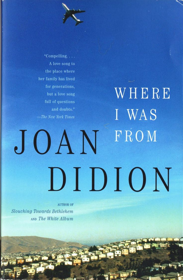 images about american writers didion 2003 where i was from it focuses not on the californian dream of manifest destiny