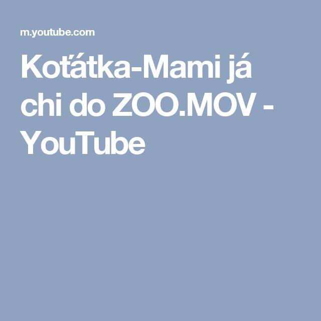 Koťátka-Mami já chi do ZOO.MOV - YouTube