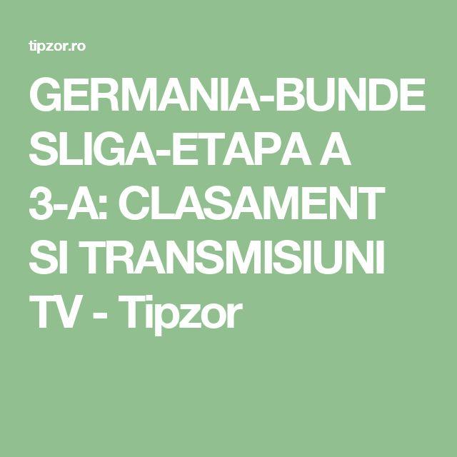 GERMANIA-BUNDESLIGA-ETAPA A 3-A: CLASAMENT SI TRANSMISIUNI TV - Tipzor