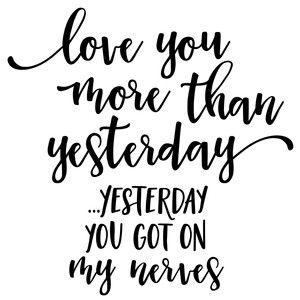 Silhouette Design Store - View Design #145919: love you more than yesterday…