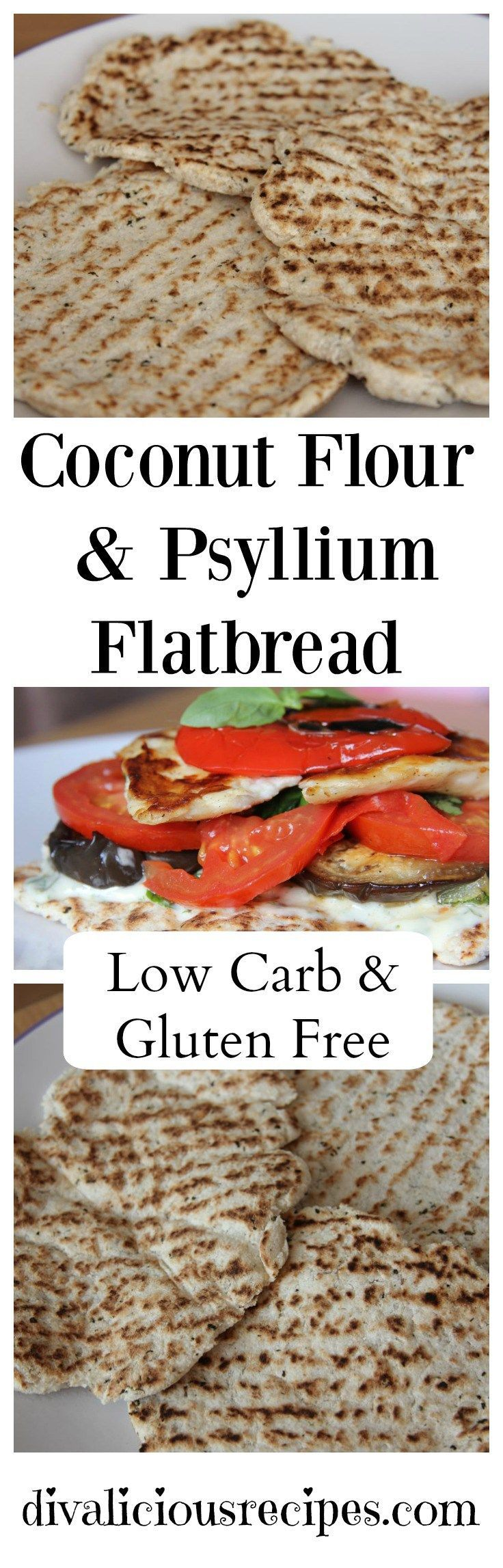 This coconut flour flatbread is another great use of Psyllium in a grain free bread recipe and is very easy to make too.    Recipe : http://divaliciousrecipes.com/2013/08/27/flatbread-coconut-flour-and-psyllium/