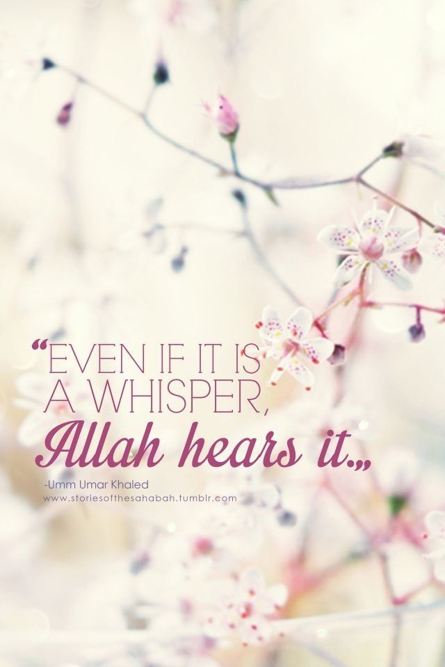 Selbst wenn es nur ein Flüstern ist, so hört es Allah. Keine gute Tat bleibt unbeachtet.