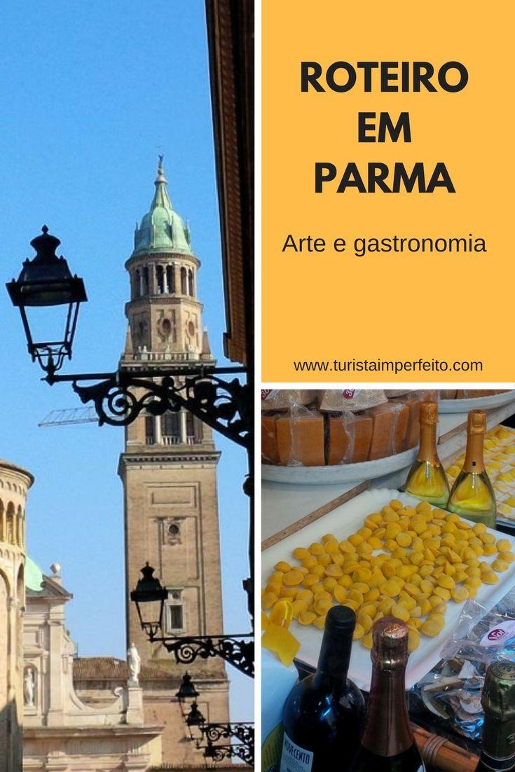 Dicas para um roteiro em Parma, uma charme de cidade e um dos melhores polos gastronômicos italianos