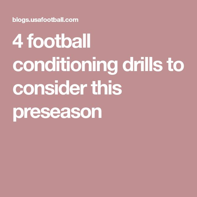 4 football conditioning drills to consider this preseason
