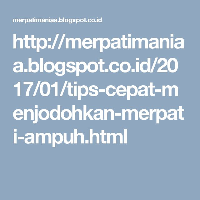 http://merpatimaniaa.blogspot.co.id/2017/01/tips-cepat-menjodohkan-merpati-ampuh.html