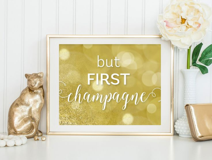 But First Champagne | Champagne Art | Printable Wall Art | Happy Art | Digital Art | Wall Art Print | Wall Quote | Quote Art | Gold Print by SmudgeCreativeDesign on Etsy