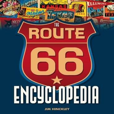 """The Route 66 Encyclopedia by Jim Hinckley.  The ultimate guide to America's most famous highway. The Route 66 Encyclopedia is the complete resource on the history, landmarks and personalities that have made this most iconic highway. Stretching over 2,000 miles from Chicago to Santa Monica, Route 66 journeys directly to the heart of the US. An encyclopedia with a twist, The Route 66 Encyclopedia presents alphabetical entries on everything from Bobby Troup's """"Route 66"""" to The Grapes of Wrath."""