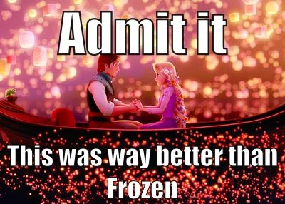 Tangled <--- THANK YOU WHOEVER MADE THIS. I LOVED THIS MOVIE (still do) WAY MORE THAN FROZEN.