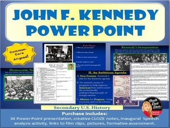 President John F. Kennedy Power Point Lecture Presentation  President John F. Kennedy Power Point Lecture Presentation This engaging Power Point Lecture Presentation reviews the following topics about the Presidency of John F. Kennedy: $