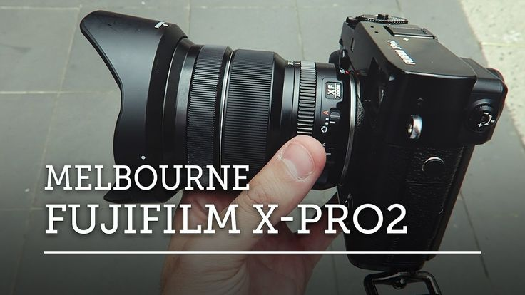 FUJIFILM X-PRO2 for MELBOURNE STREET PHOTOGRAPHY