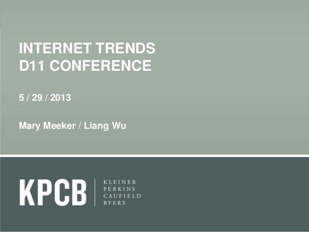 KPCB Internet Trends 2013 by Kleiner Perkins Caufield & Byers via slideshare