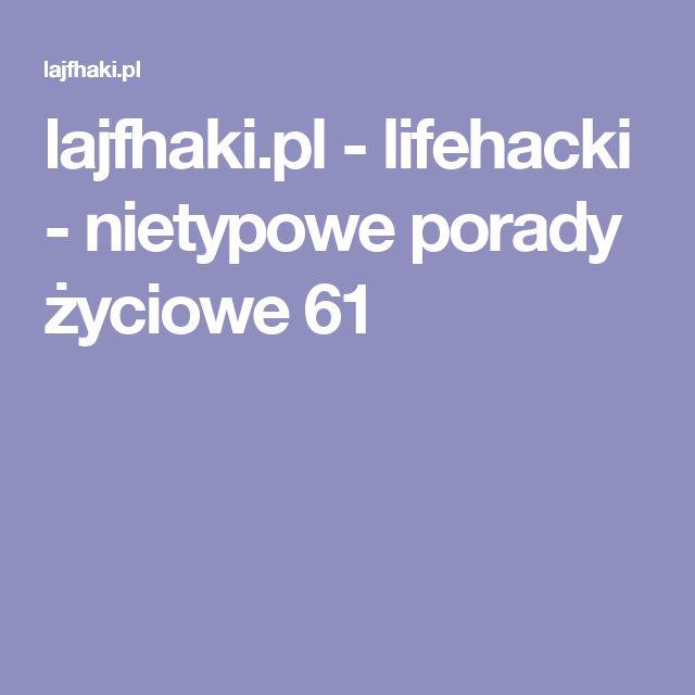 lajfhaki.pl - lifehacki - nietypowe porady życiowe 61