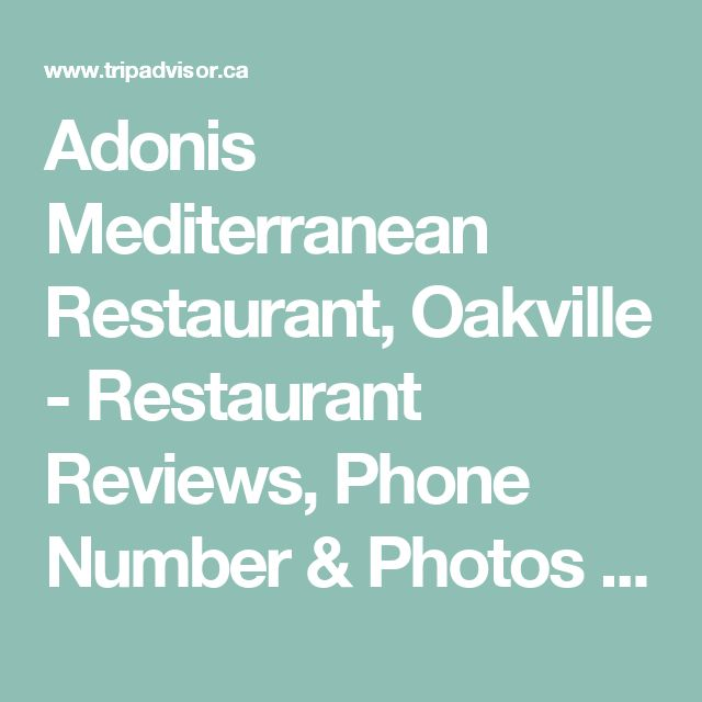 Adonis Mediterranean Restaurant, Oakville - Restaurant Reviews, Phone Number & Photos - TripAdvisor