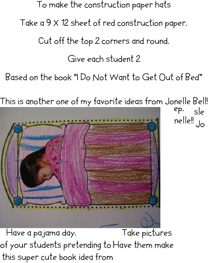 Pajama Day:  Take pictures of students pretending to sleep.  Make a class book.