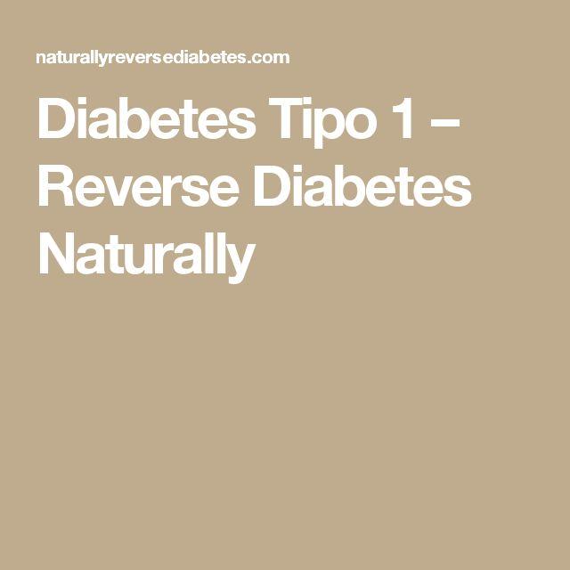 Diabetes Tipo 1 – Reverse Diabetes Naturally
