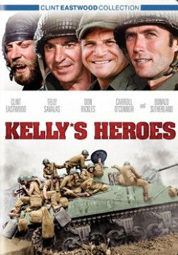 Kelly's Heroes (1970) It's The Dirty Dozen lusting after gold instead of fighting for clemency. Pvt. Kelly extracts some interesting intelligence from a captured German colonel: the location of $16 million in gold bullion. Problem is, it's behind German lines in occupied France. Kelly and crew decide to risk everything for a life of luxury -- and may defeat the Germans in the process. Clint Eastwood, Telly Savalas, Don Rickles...14a