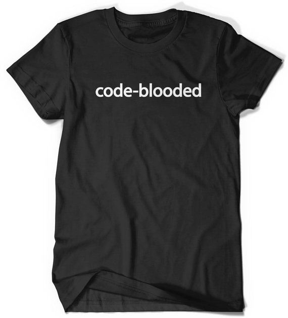 540 best nerds only images on pinterest funny images funny stuff code blooded tee funny code programmer it t shirt tee mens womens ladies dad gift geek nerd present coder computer science tech developer fandeluxe Image collections