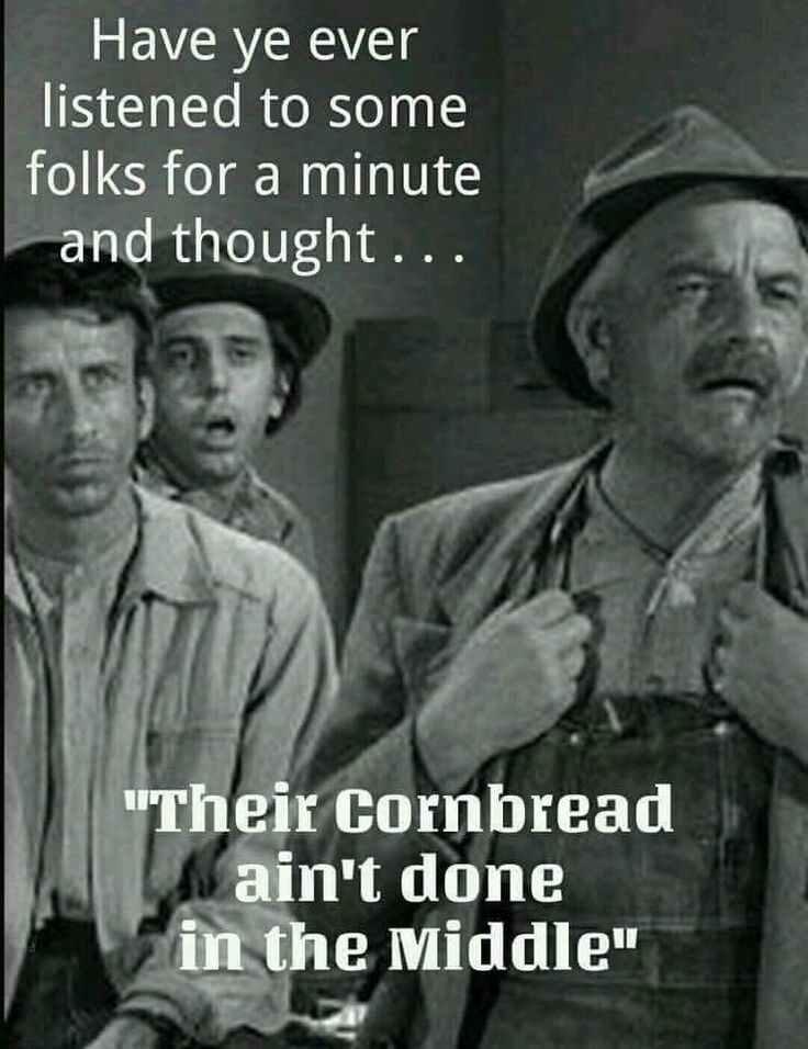 LOL!!!!!.....Their cornbread ain't done in the middle. Ha!
