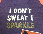 I don't sweat~ I sparkle ;)