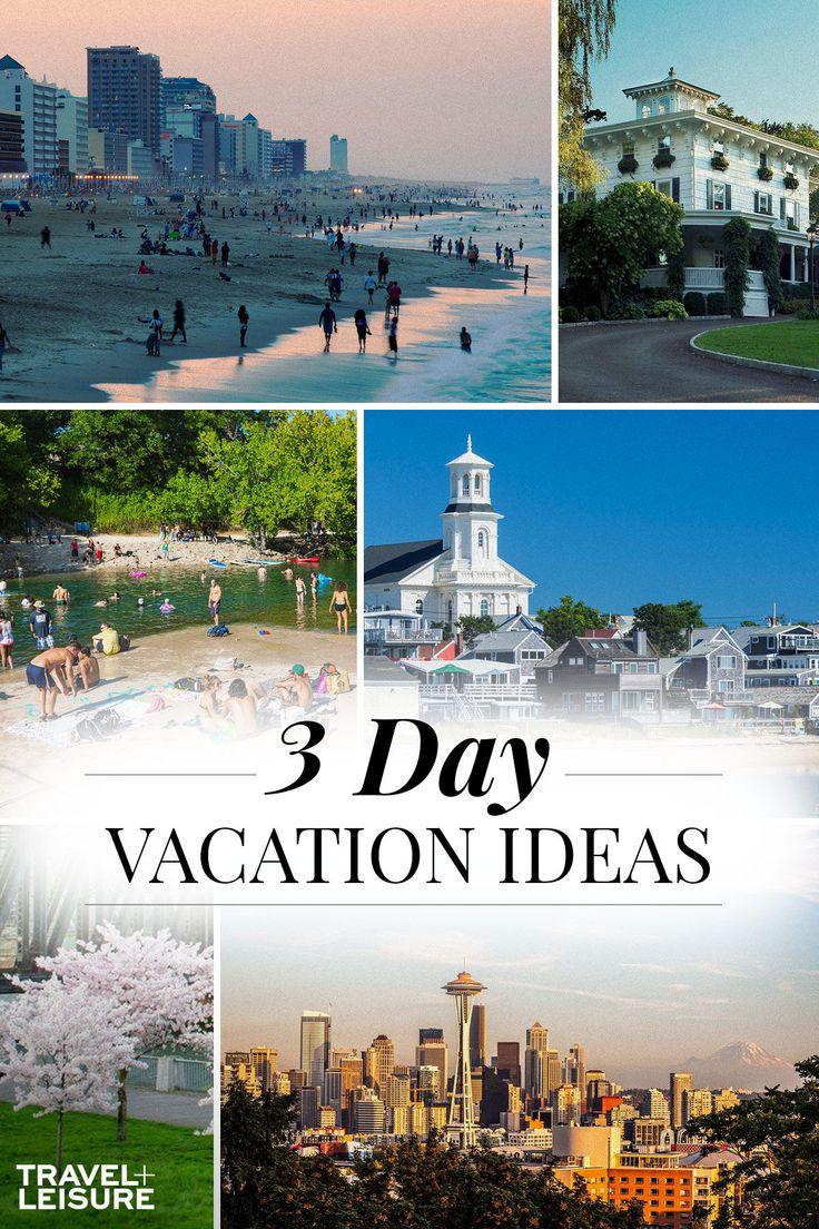 3Day Vacation Ideas in 2020 Best weekend getaways