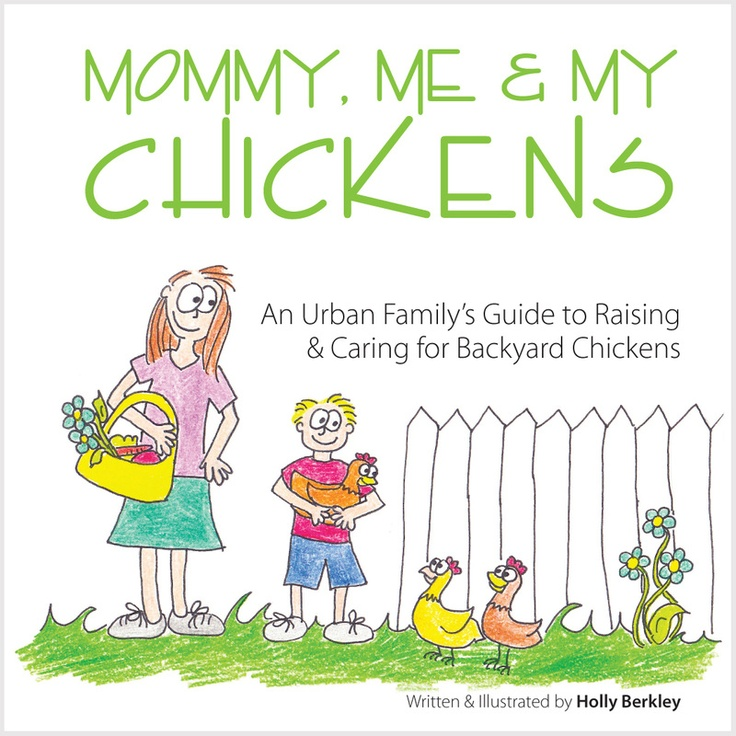 Backyard Chickens Book :  Chickens  An Urban Familys Guide to Raising and Caring for Backyard