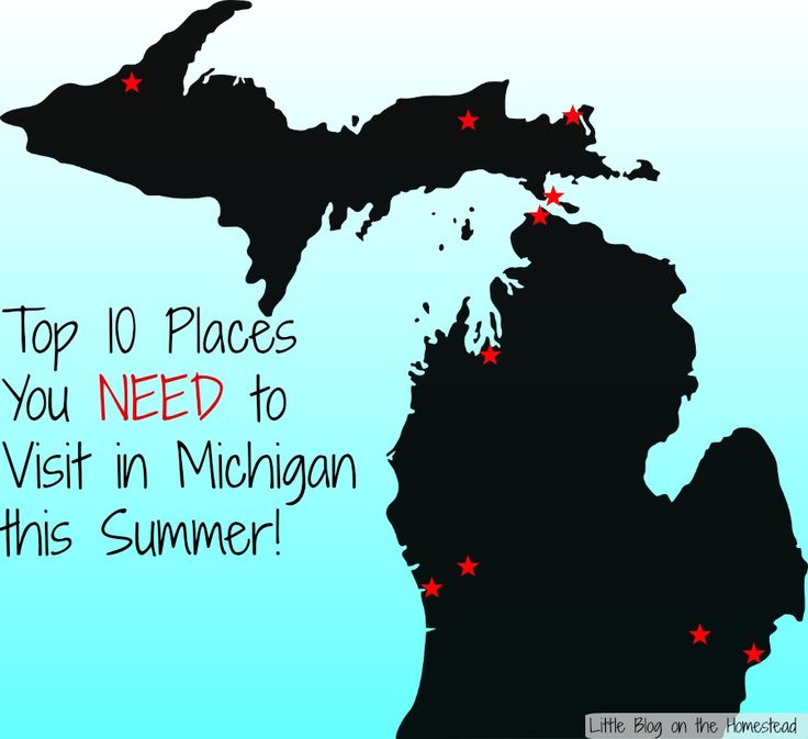 Top 10 Places to Visit in Michigan this Summer. Which of these are your favorite?