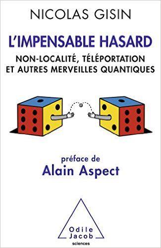 Amazon.fr - L'Impensable Hasard: Non-localité, téléportation et autres…
