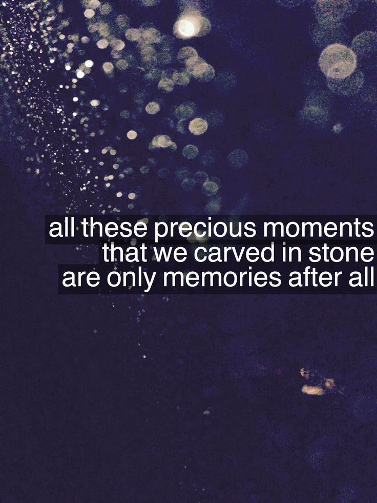 """all these precious moments that we carved in stone, our only memoirs after all"" Memories - Shawn Mendes"