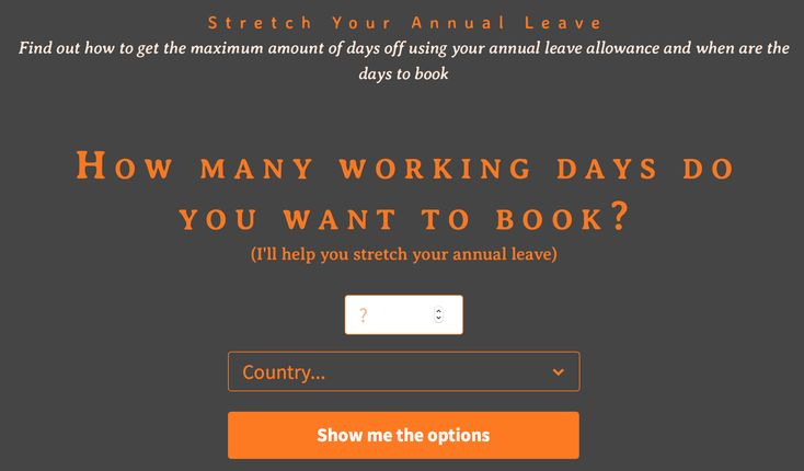 Tool to help workers get the longest possible vacations. Stretch Your Annual Leave