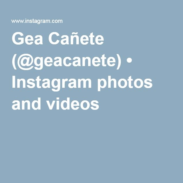 Gea Cañete (@geacanete) • Instagram photos and videos