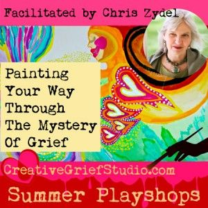 Upcoming Summer Playshop: Painting Your Way Through The Mystery Of Grief with Chris Zydel - http://griefcoachingcertification.com/2015/07/upcoming-summer-playshop-painting-your-way-through-the-mystery-of-grief-with-chris-zydel/
