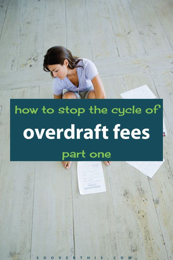 How to Stop the Cycle of Overdraft Fees, Part One