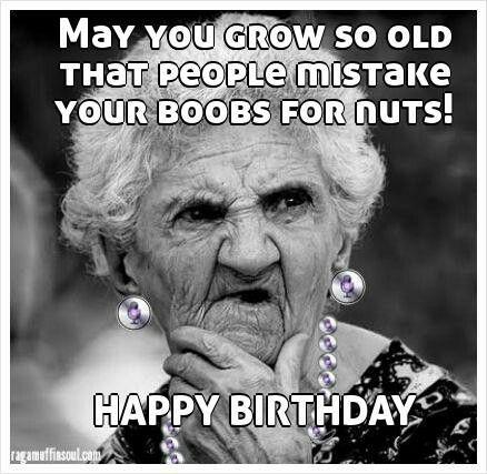 Funniest Happy Birthday Meme Old Lady
