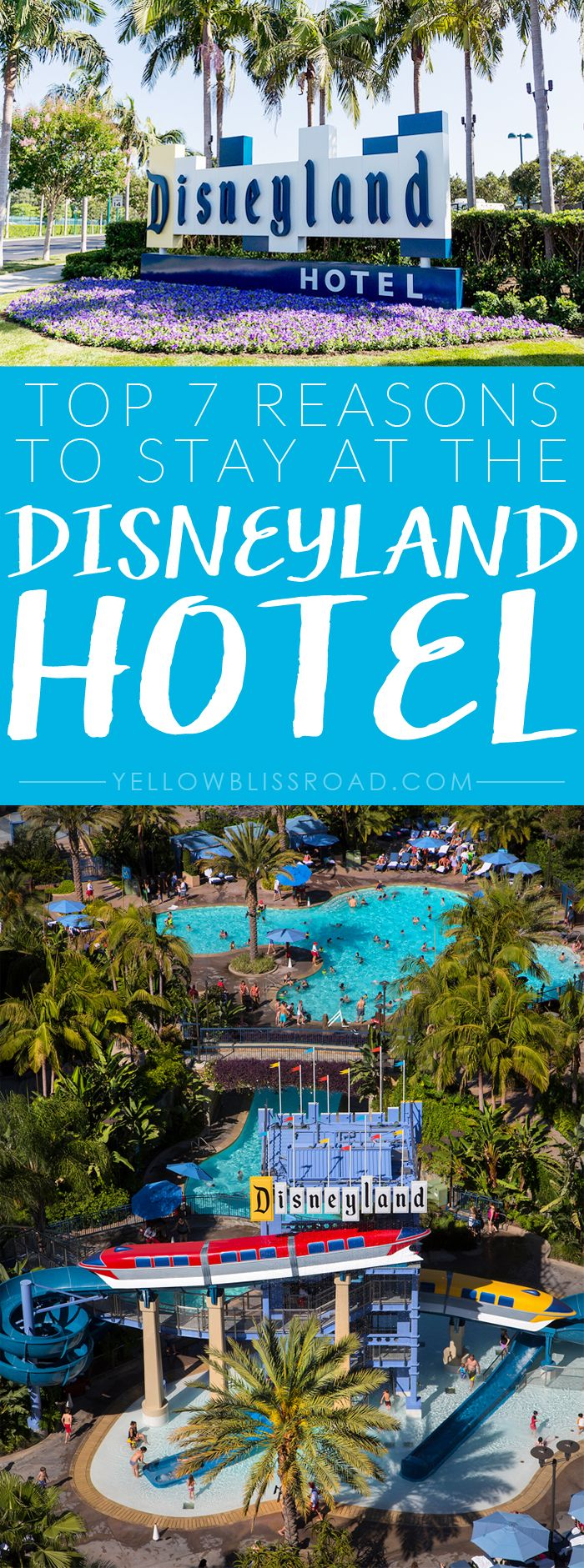 Top 7 Reasons to Stay at the Disneyland Hotel