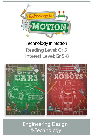 Technology in Motion - Perfect for Makerspaces and as a STEAM resource, this fascinating series instructs readers on how to build and test REAL working models of cars, aircraft, and robots. Each book features a number of building projects that progress in complexity through the book. Clear, step-by-step instructions show how to build, test, and de-bug models, offering an accessible way for readers to practice scientific and engineering thinking.