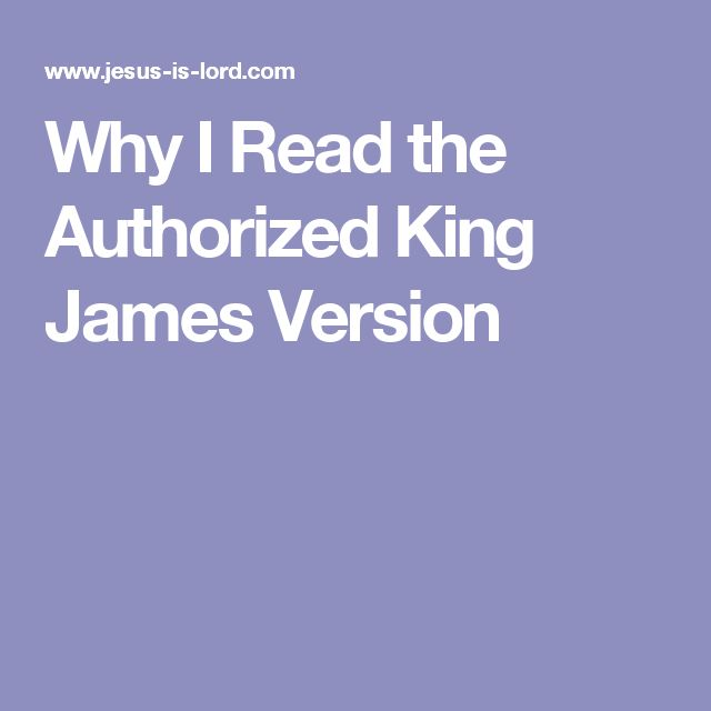 Why I Read the Authorized King James Version
