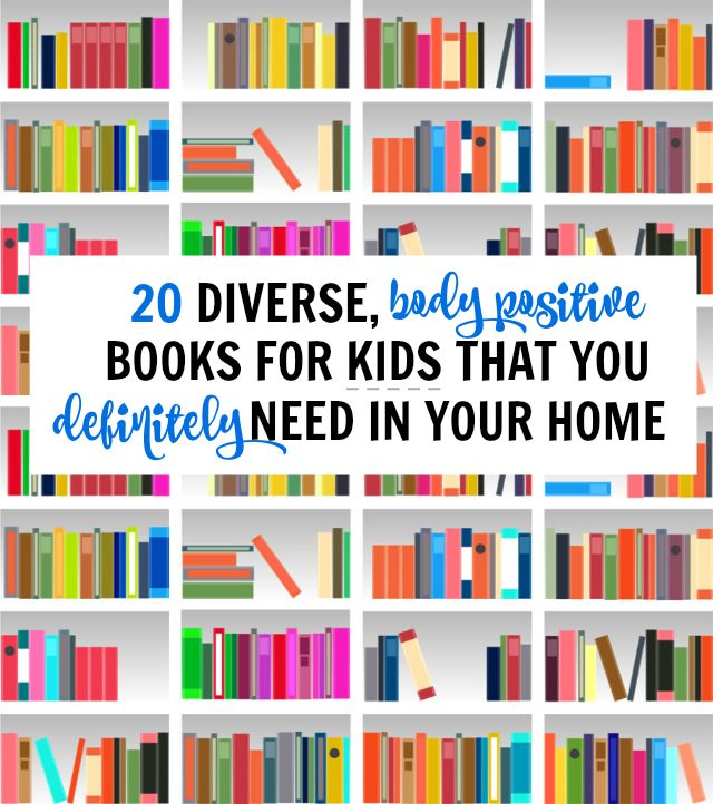 20 DIVERSE, BODY POSITIVE BOOKS FOR KIDS THAT YOU DEFINITELY NEED IN YOUR HOME