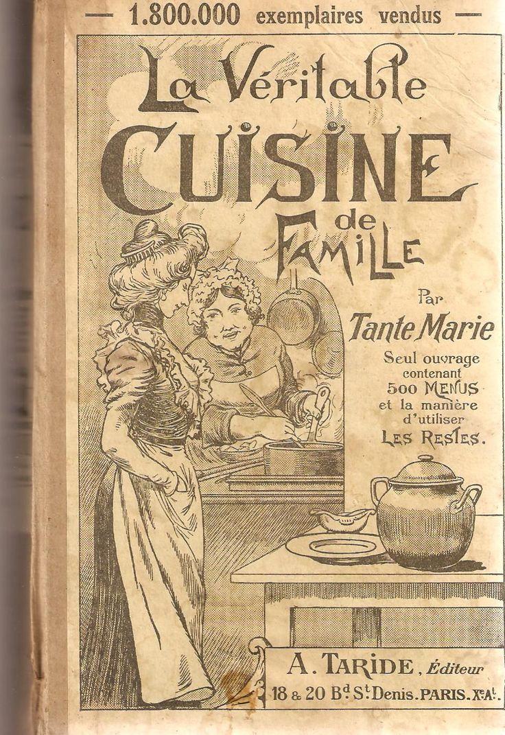 La Véritable Cuisine De Famille Comprenant 1000 Recettes Et 500 Menus Par Tante Marie  01/01/1927